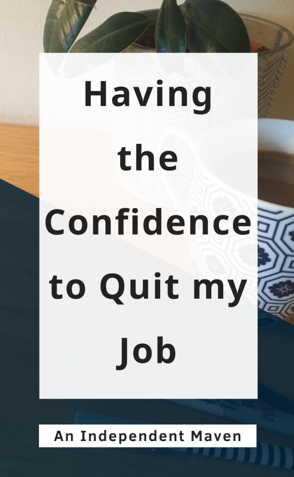 Having the Confidence to Quit my Job