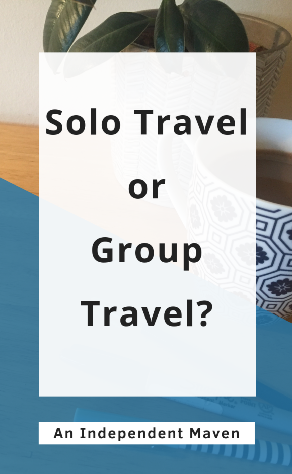 Solo travel or with friends or on a tour? Which is best.